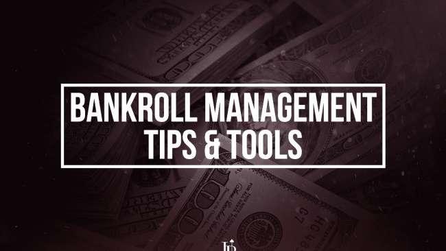 Learn bankroll management